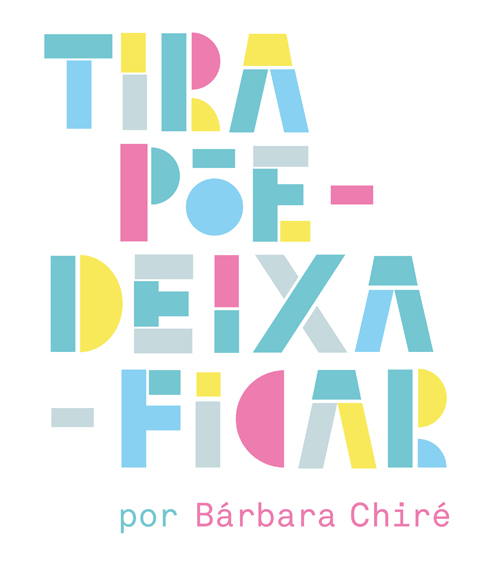 Tira-Poe-DeixaFicar_Barbara-Chire